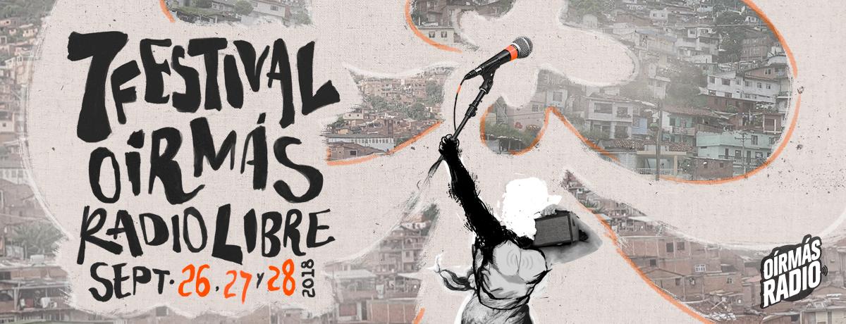 Banner publicitario con el texto del séptimo festival oírmás radio libre con el logo del colectivo, la libertad sosteniendo un microfono y una ciudad en collage